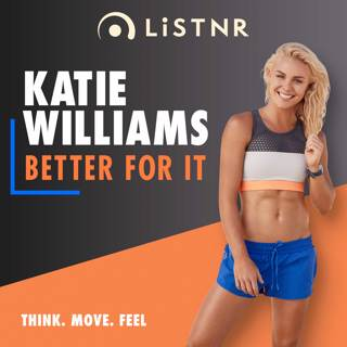 Better For It with Katie Williams