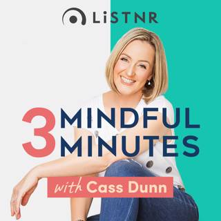 Crappy to Happy - 3 Mindful Minutes with Cass Dunn