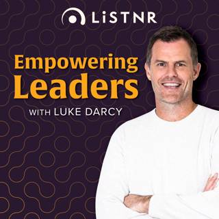Empowering Leaders with Luke Darcy
